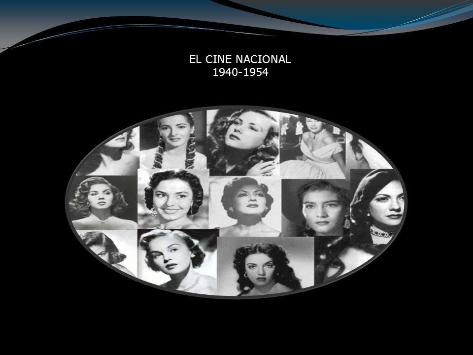 EL CINE NACIONAL 1940-1954