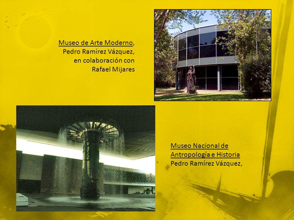 Museo de Arte Moderno, Pedro Ramírez Vázquez, en colaboración con
