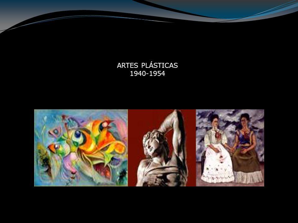 ARTES PLÁSTICAS 1940-1954