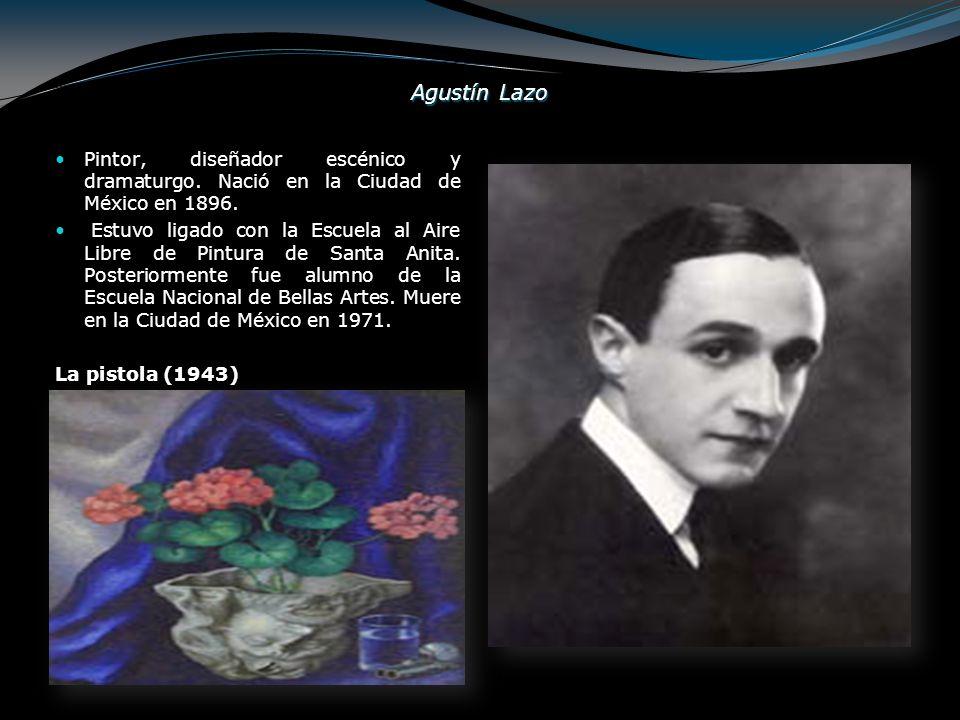 Agustín Lazo Pintor, diseñador escénico y dramaturgo. Nació en la Ciudad de México en 1896.
