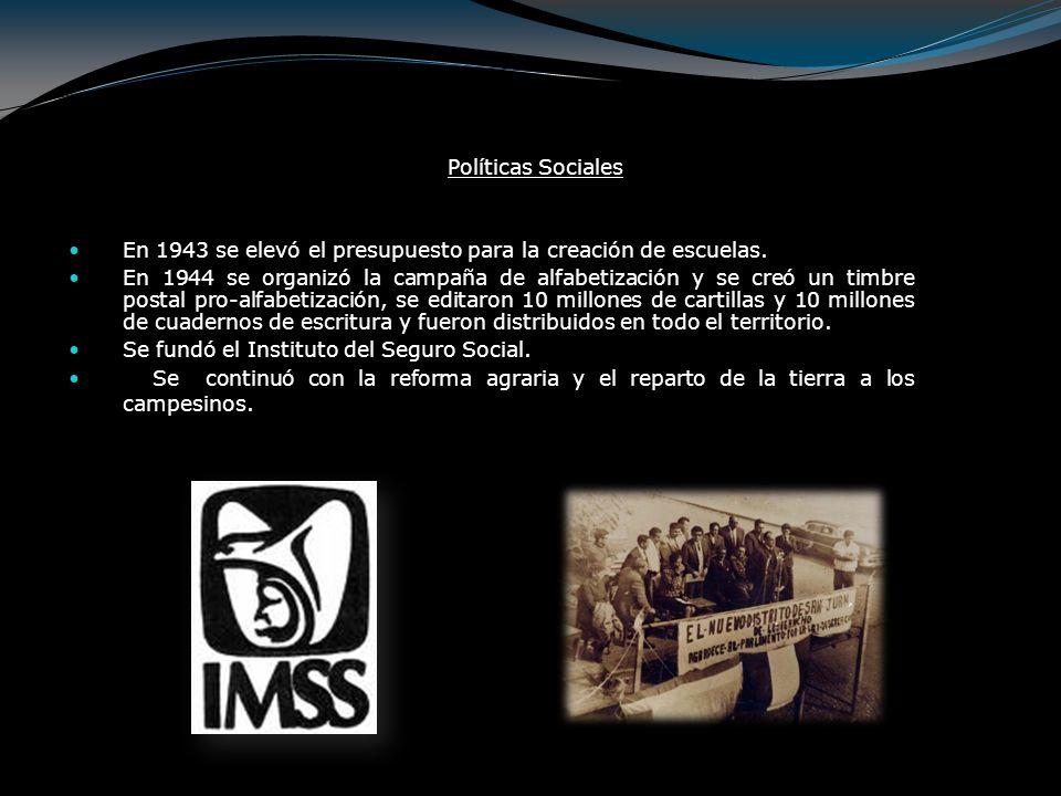 Políticas Sociales En 1943 se elevó el presupuesto para la creación de escuelas.