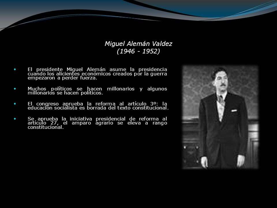 Miguel Alemán Valdez (1946 - 1952)