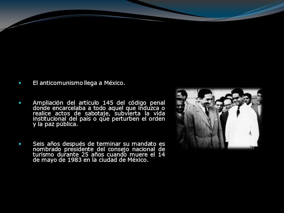 El anticomunismo llega a México.