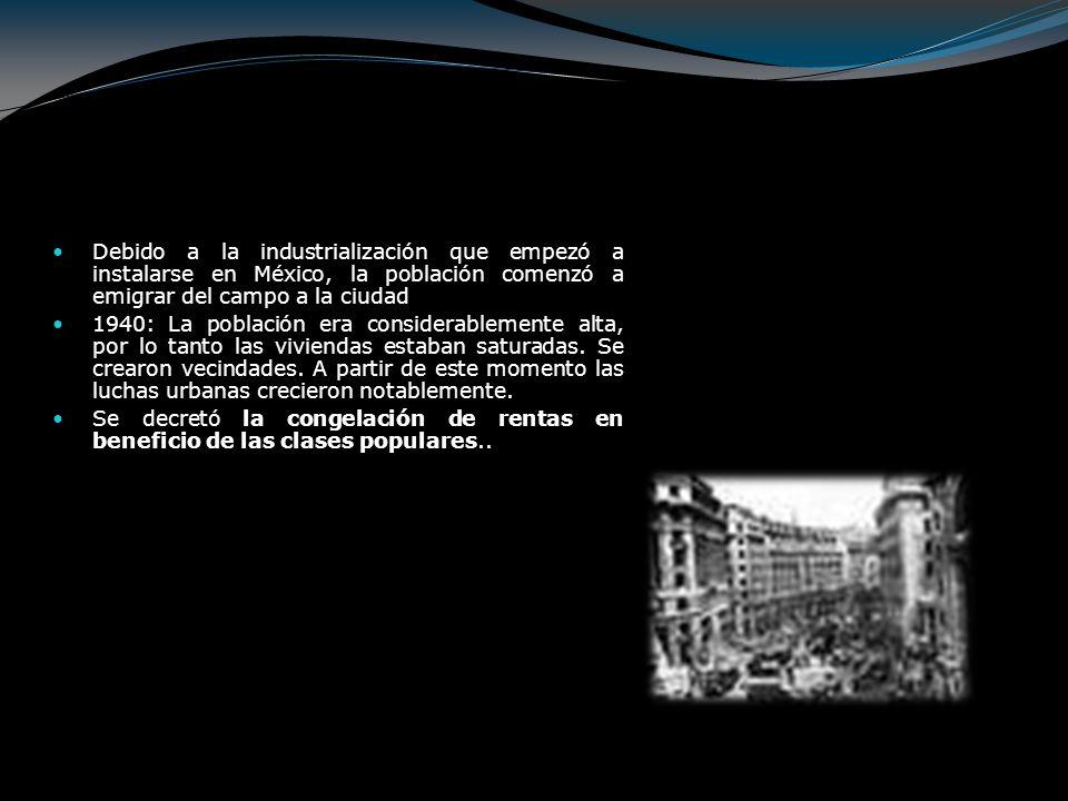 Debido a la industrialización que empezó a instalarse en México, la población comenzó a emigrar del campo a la ciudad