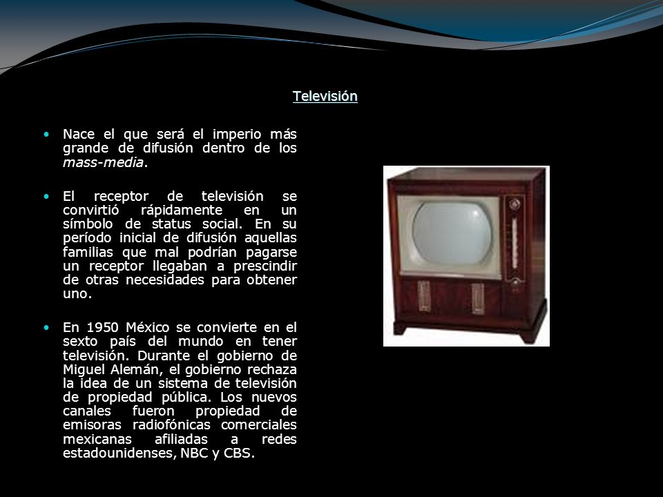 Televisión Nace el que será el imperio más grande de difusión dentro de los mass-media.
