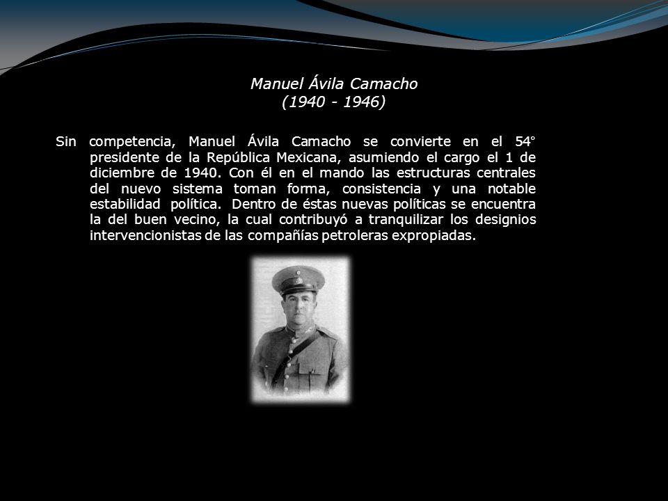 Manuel Ávila Camacho (1940 - 1946)