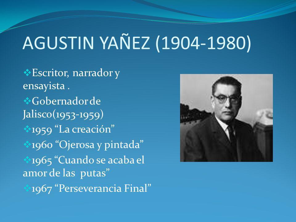 AGUSTIN YAÑEZ (1904-1980) Escritor, narrador y ensayista .
