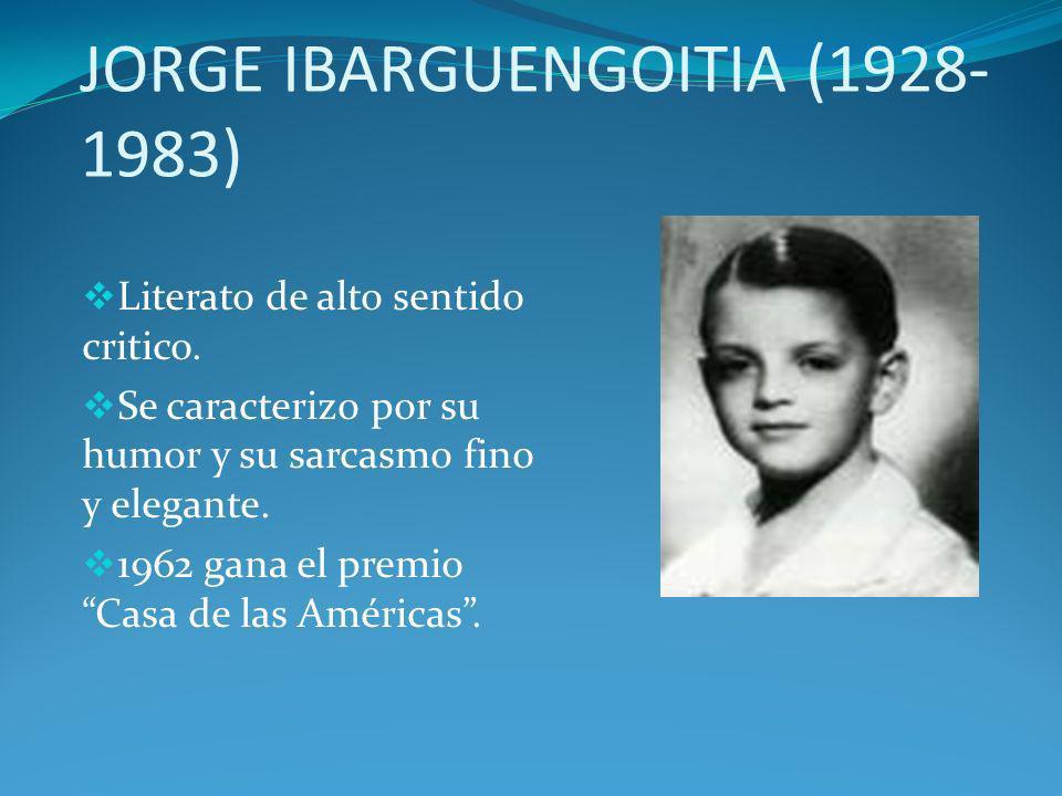 JORGE IBARGUENGOITIA (1928-1983)