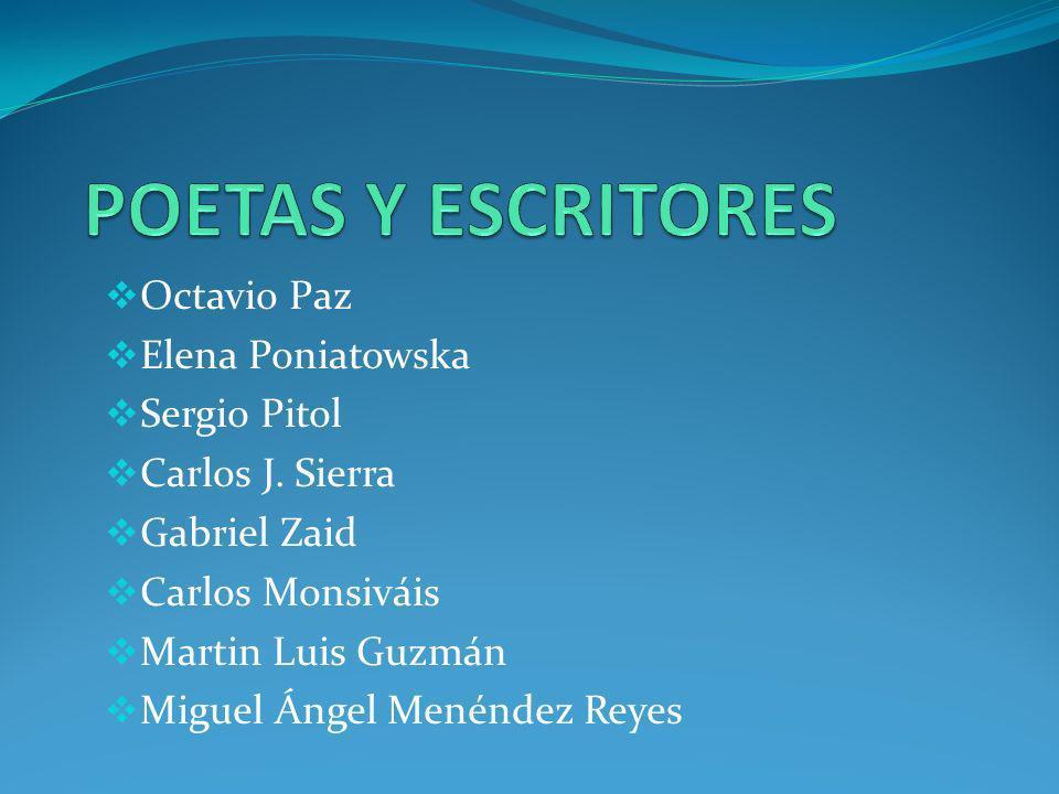 POETAS Y ESCRITORES Octavio Paz Elena Poniatowska Sergio Pitol