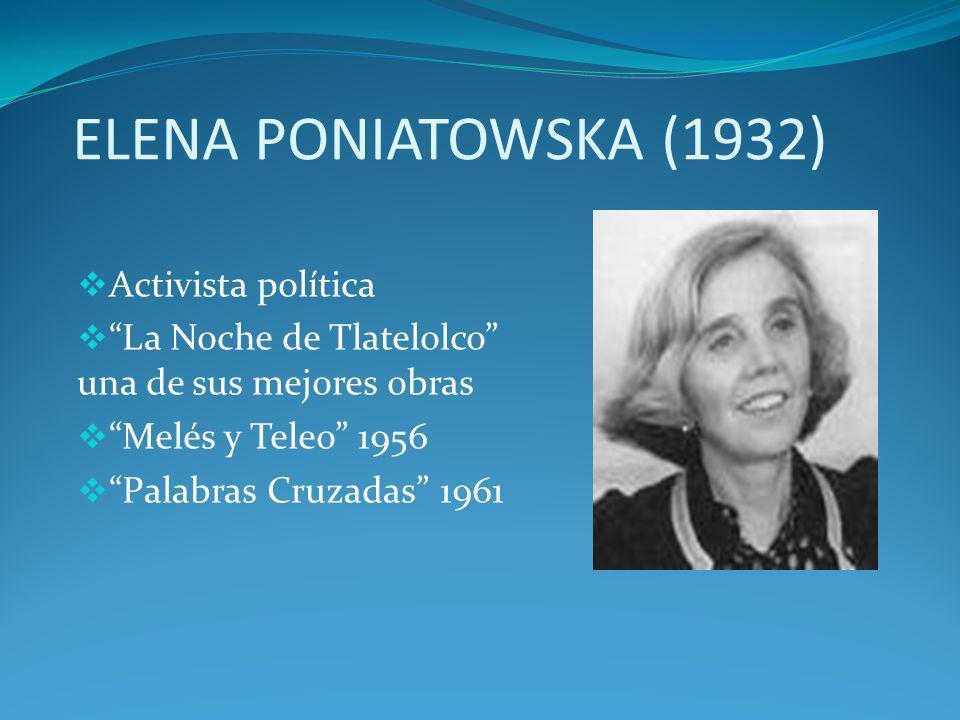 ELENA PONIATOWSKA (1932) Activista política