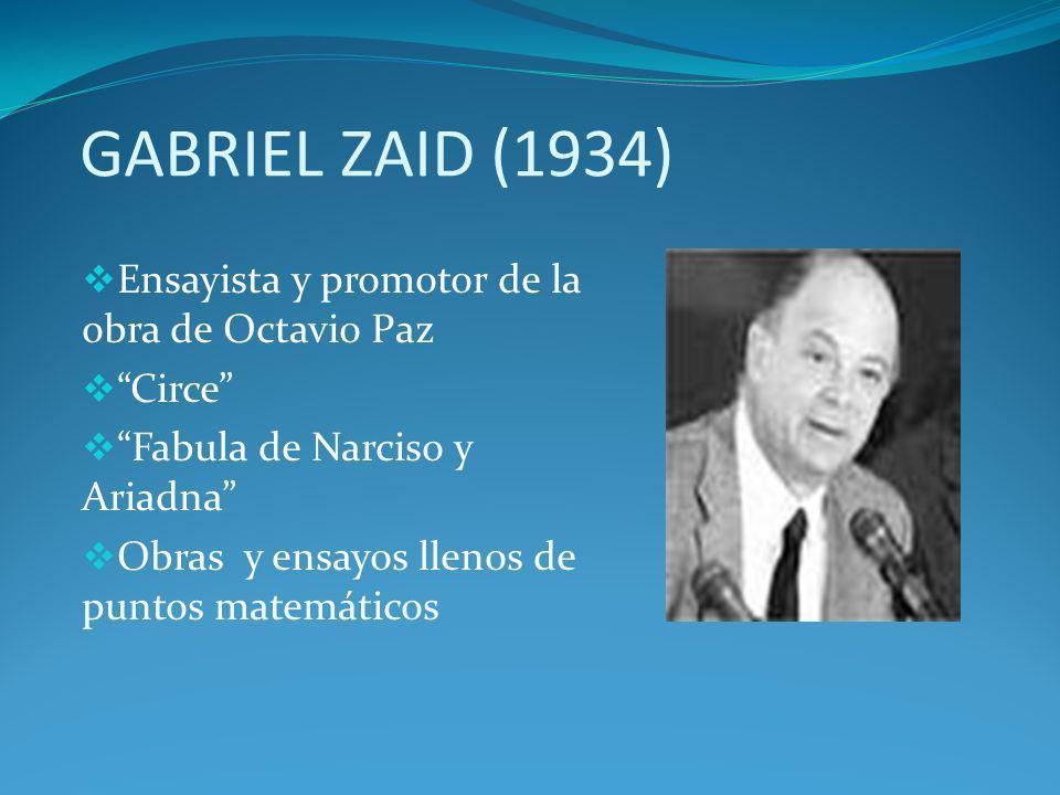 GABRIEL ZAID (1934) Ensayista y promotor de la obra de Octavio Paz