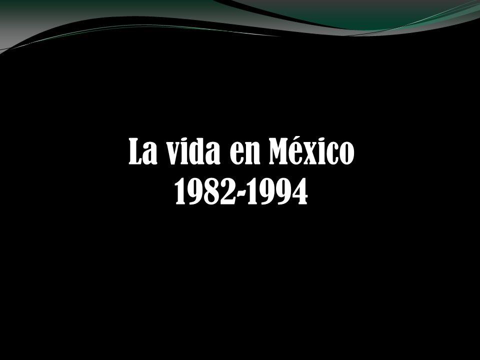 La vida en México 1982-1994