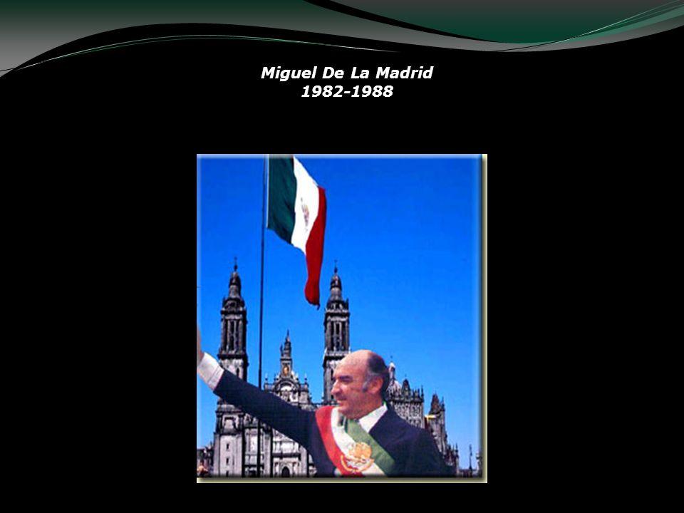 Miguel De La Madrid 1982-1988