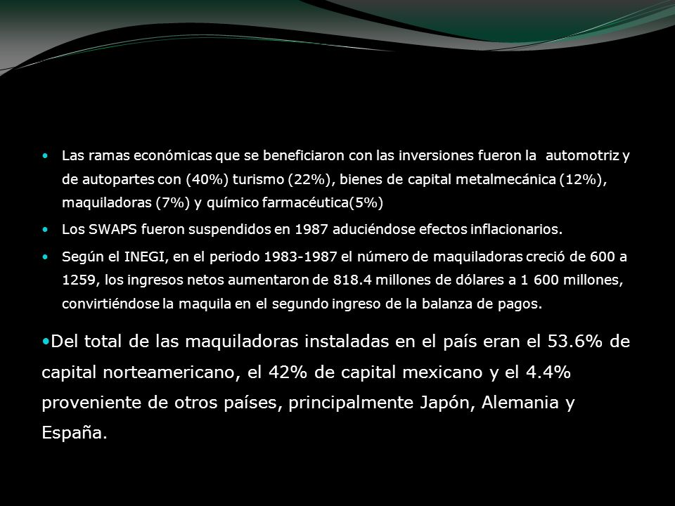 Las ramas económicas que se beneficiaron con las inversiones fueron la automotriz y de autopartes con (40%) turismo (22%), bienes de capital metalmecánica (12%), maquiladoras (7%) y químico farmacéutica(5%)