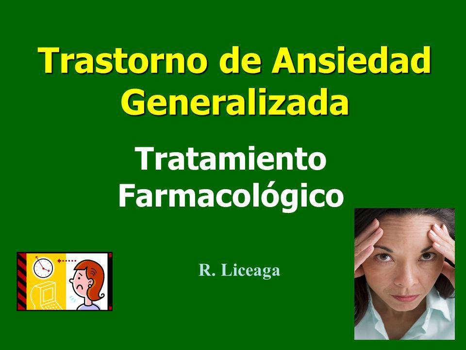 Trastorno de Ansiedad Generalizada Tratamiento Farmacológico