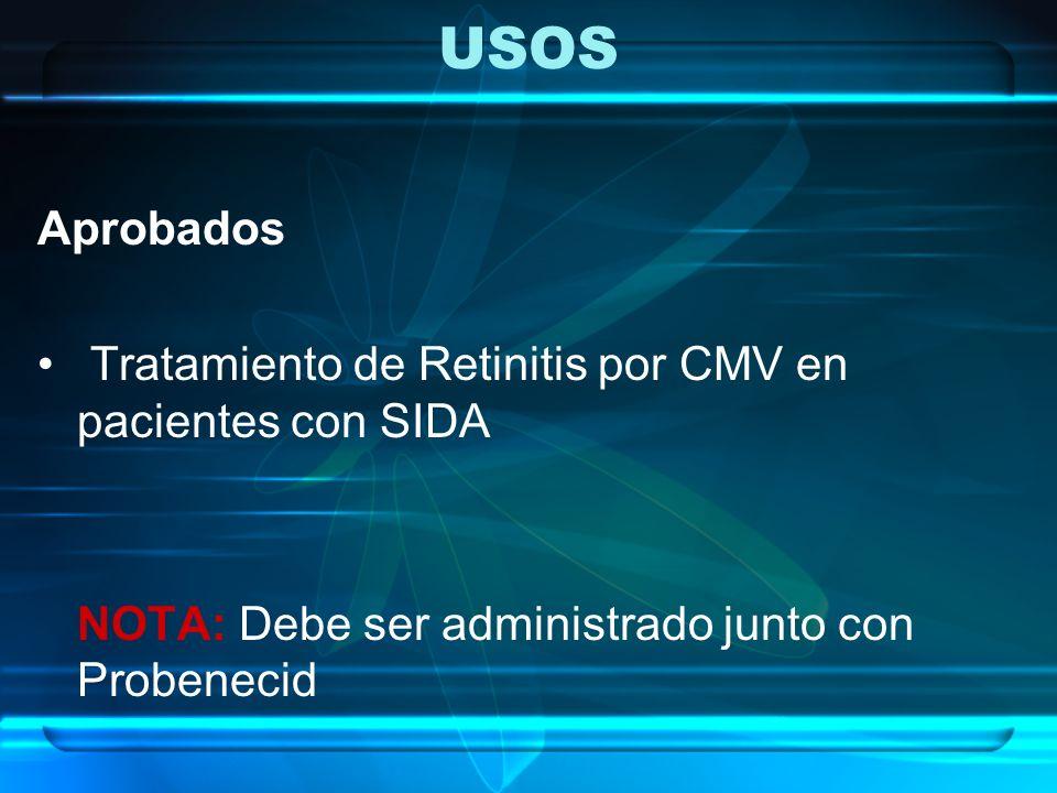 USOS Aprobados Tratamiento de Retinitis por CMV en pacientes con SIDA