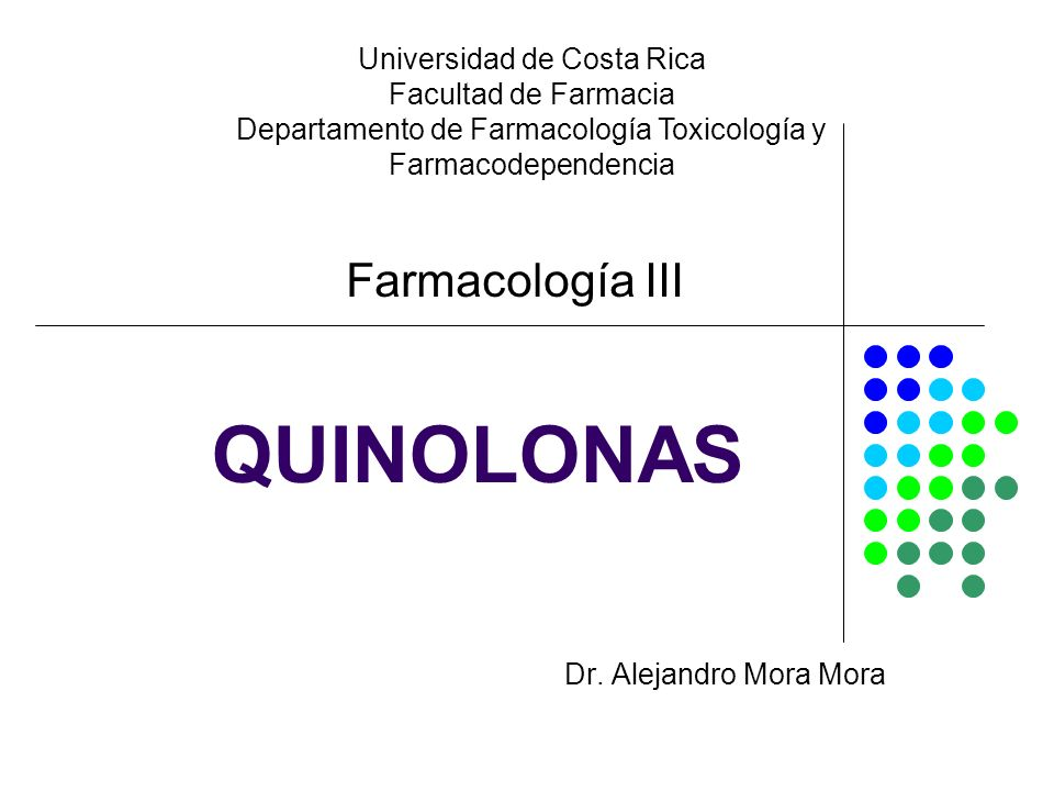 QUINOLONAS Farmacología III Universidad de Costa Rica
