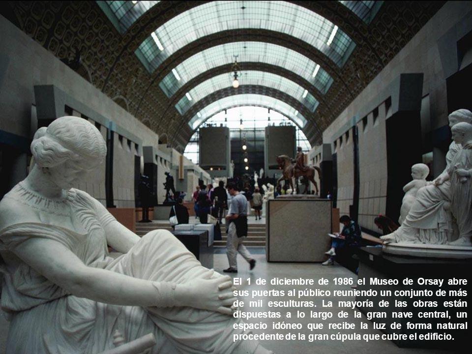 El 1 de diciembre de 1986 el Museo de Orsay abre sus puertas al público reuniendo un conjunto de más de mil esculturas.