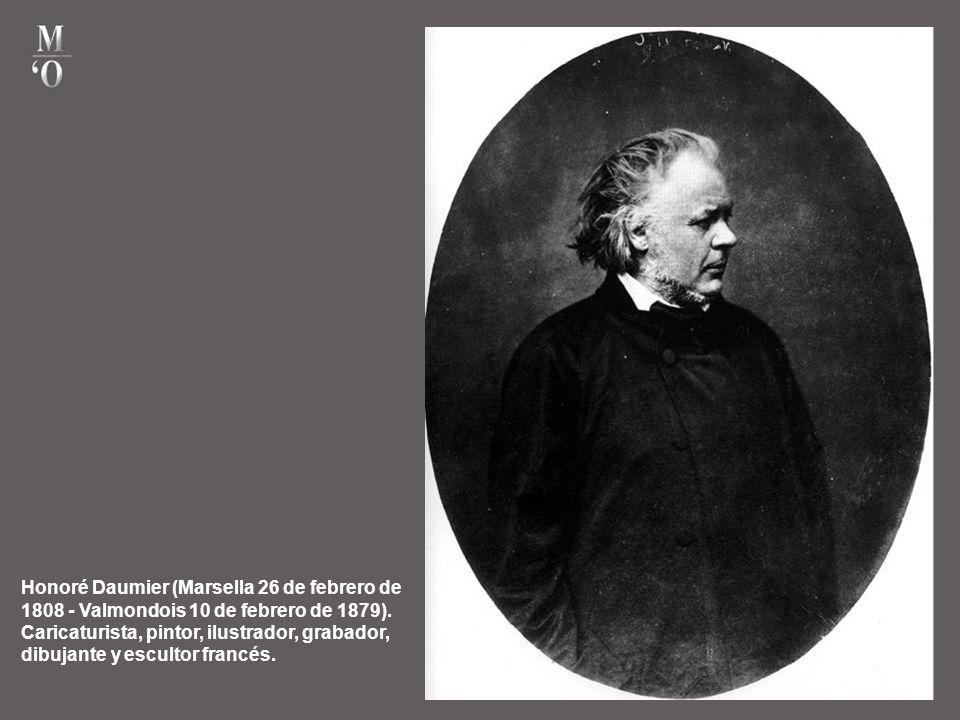 Honoré Daumier (Marsella 26 de febrero de 1808 - Valmondois 10 de febrero de 1879).