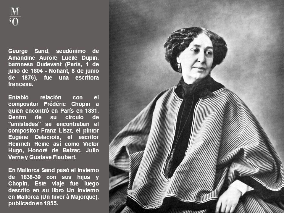George Sand, seudónimo de Amandine Aurore Lucile Dupin, baronesa Dudevant (París, 1 de julio de 1804 - Nohant, 8 de junio de 1876), fue una escritora francesa.