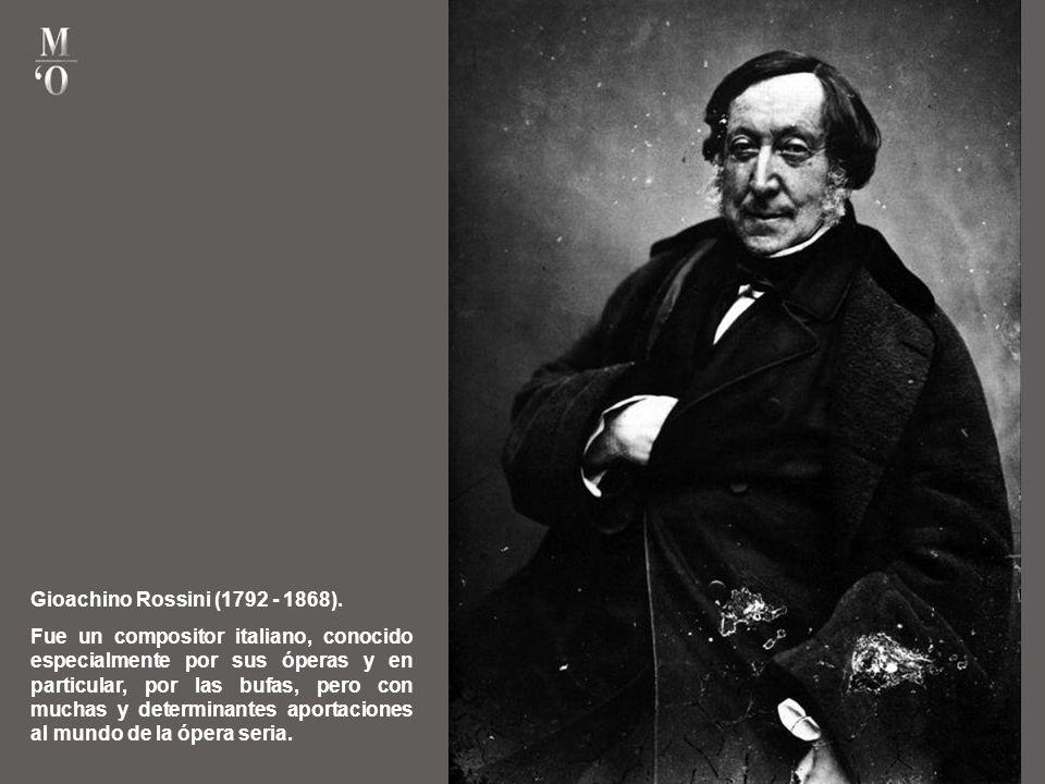 Gioachino Rossini (1792 - 1868).