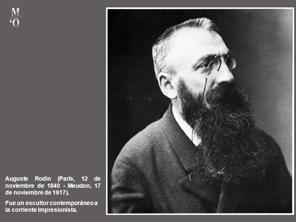 Auguste Rodin (París, 12 de noviembre de 1840 - Meudon, 17 de noviembre de 1917).