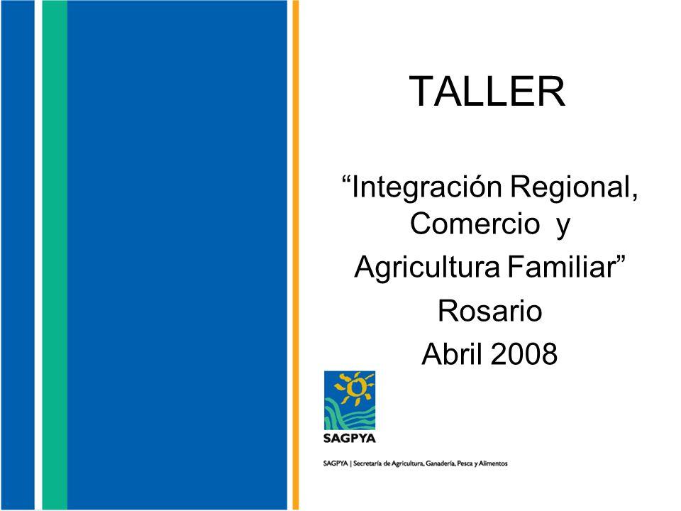 TALLER Integración Regional, Comercio y Agricultura Familiar Rosario