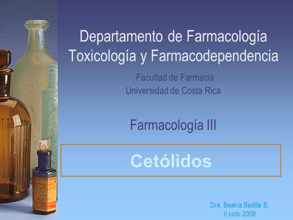 Departamento de Farmacología Toxicología y Farmacodependencia Facultad de Farmacia Universidad de Costa Rica Farmacología III