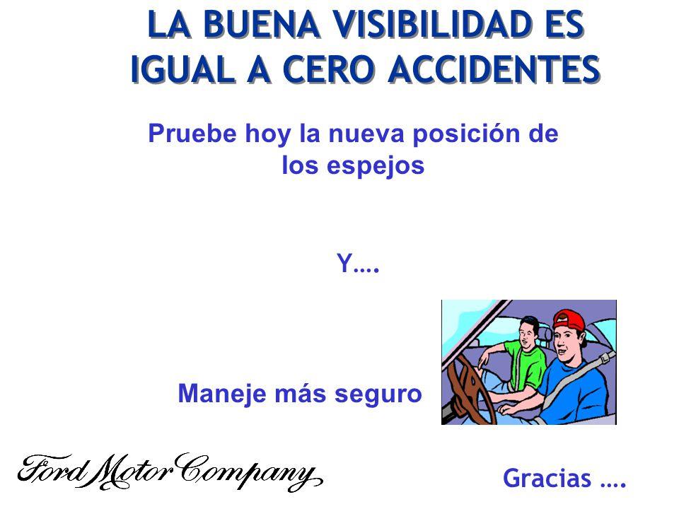 LA BUENA VISIBILIDAD ES IGUAL A CERO ACCIDENTES