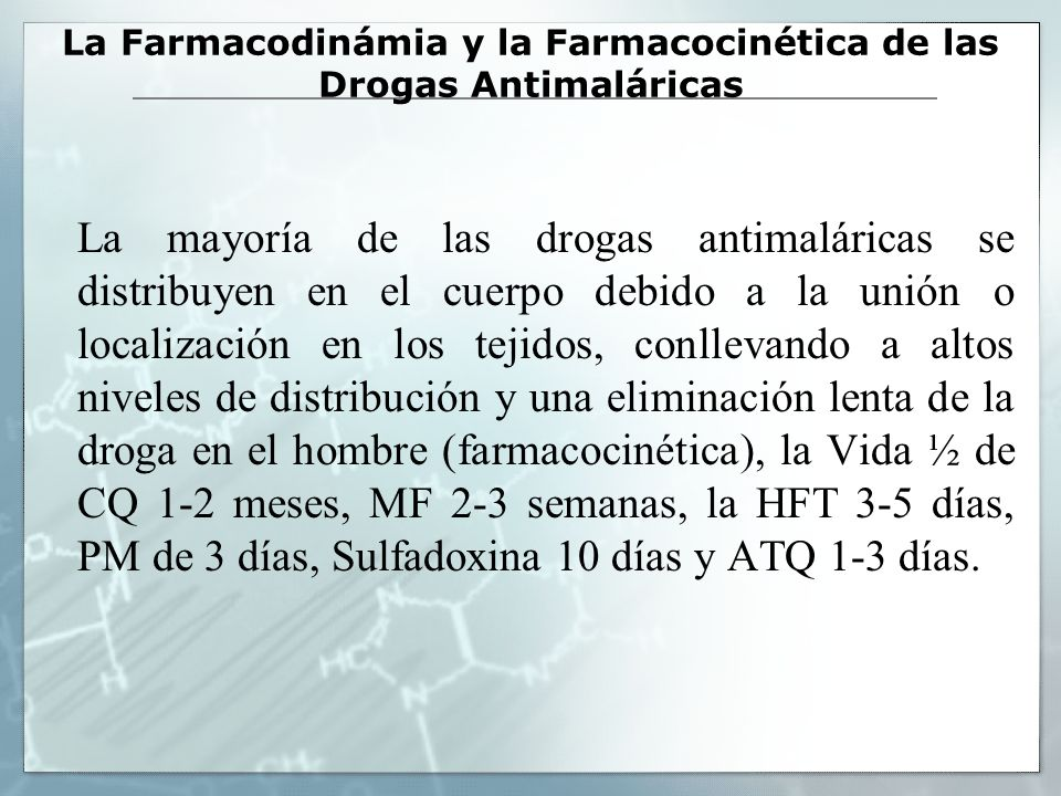 La Farmacodinámia y la Farmacocinética de las Drogas Antimaláricas
