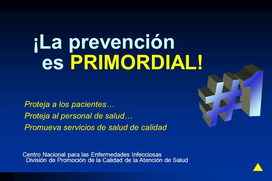 #1 ¡La prevención es PRIMORDIAL! Proteja a los pacientes…
