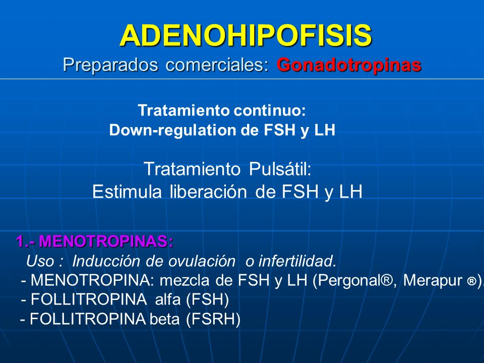 Tratamiento continuo: Down-regulation de FSH y LH