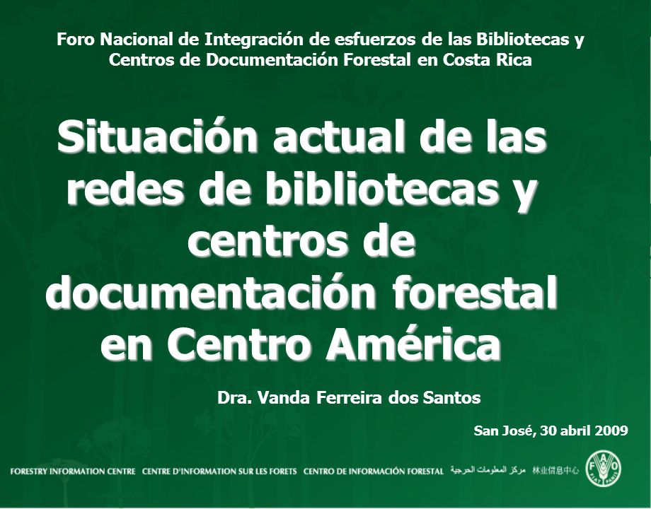 Dra. Vanda Ferreira dos Santos San José, 30 abril 2009