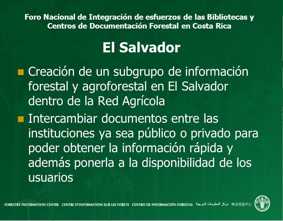 El Salvador Creación de un subgrupo de información forestal y agroforestal en El Salvador dentro de la Red Agrícola.