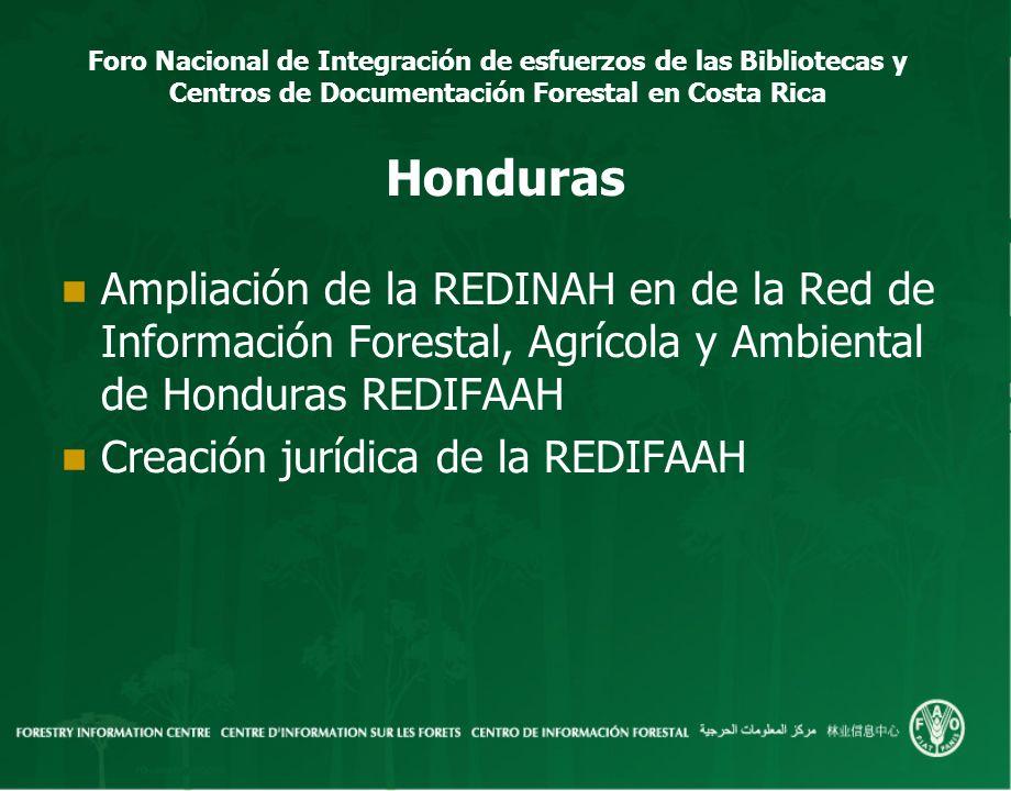 Honduras Ampliación de la REDINAH en de la Red de Información Forestal, Agrícola y Ambiental de Honduras REDIFAAH.