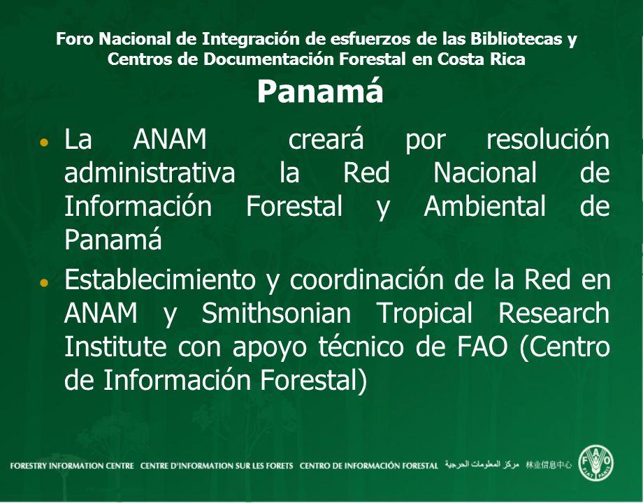 Panamá La ANAM creará por resolución administrativa la Red Nacional de Información Forestal y Ambiental de Panamá.