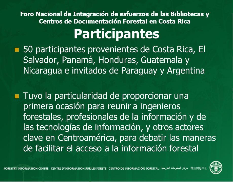 Participantes 50 participantes provenientes de Costa Rica, El Salvador, Panamá, Honduras, Guatemala y Nicaragua e invitados de Paraguay y Argentina.