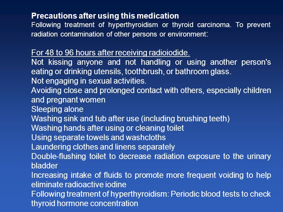 Precautions after using this medication