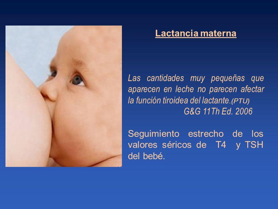 Seguimiento estrecho de los valores séricos de T4 y TSH del bebé.