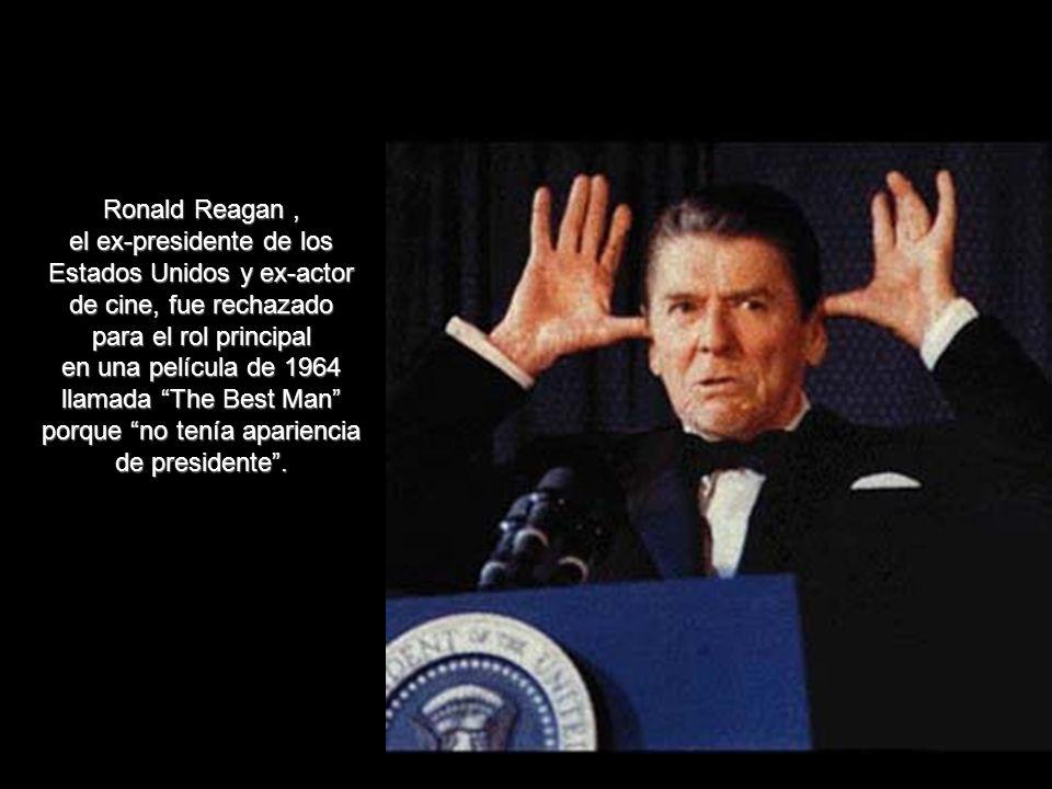 Ronald Reagan , el ex-presidente de los Estados Unidos y ex-actor de cine, fue rechazado. para el rol principal.
