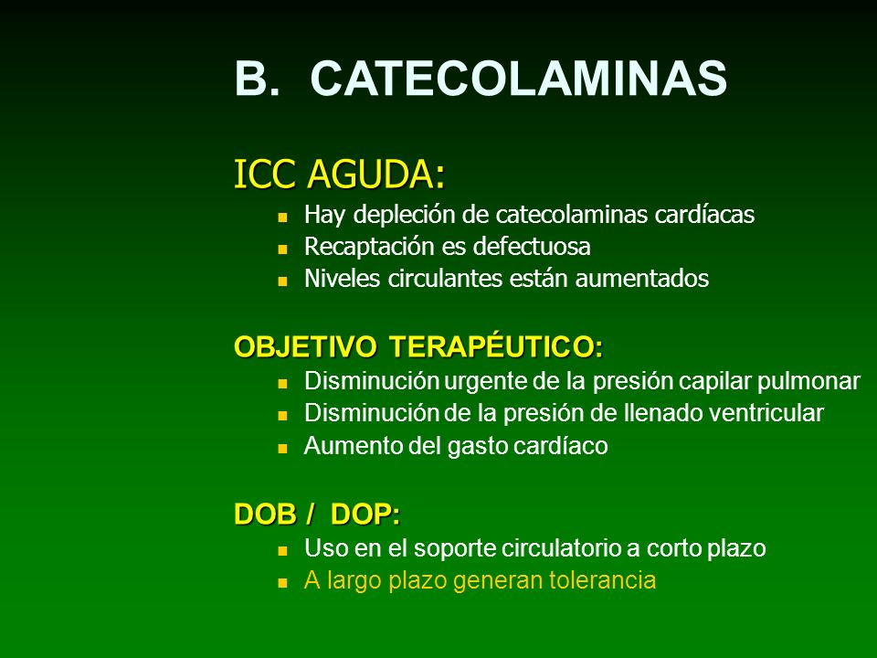 B. CATECOLAMINAS ICC AGUDA: OBJETIVO TERAPÉUTICO: DOB / DOP: