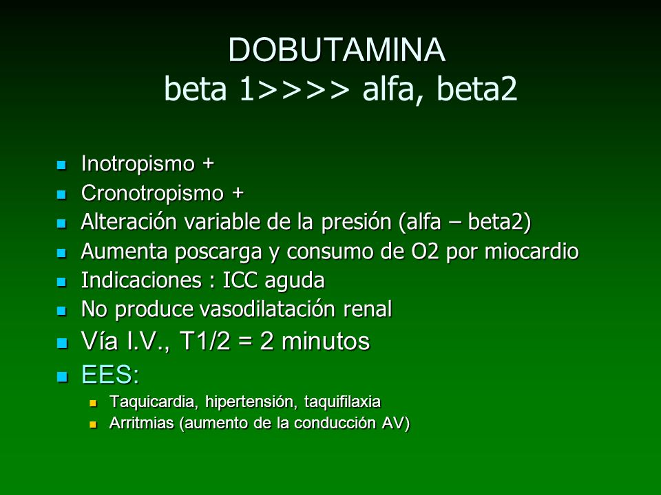 DOBUTAMINA beta 1>>>> alfa, beta2