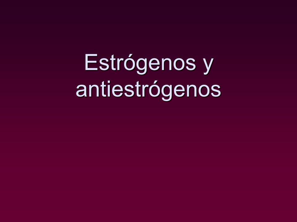 Estrógenos y antiestrógenos