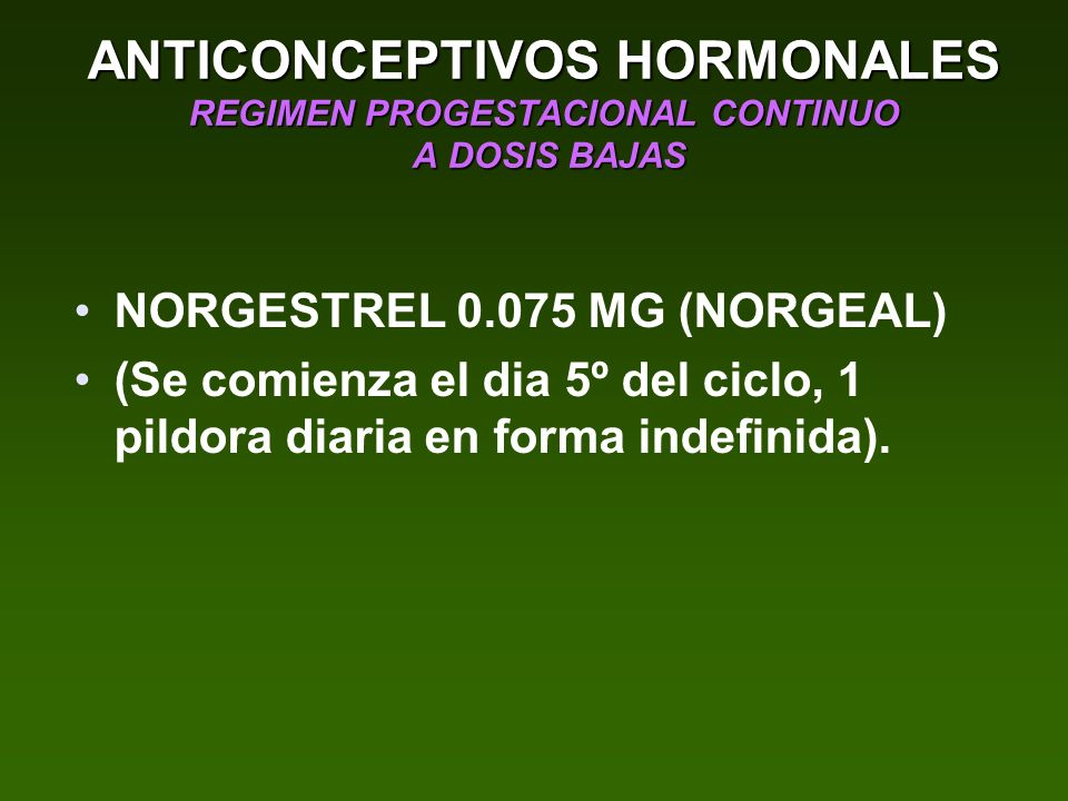ANTICONCEPTIVOS HORMONALES REGIMEN PROGESTACIONAL CONTINUO A DOSIS BAJAS