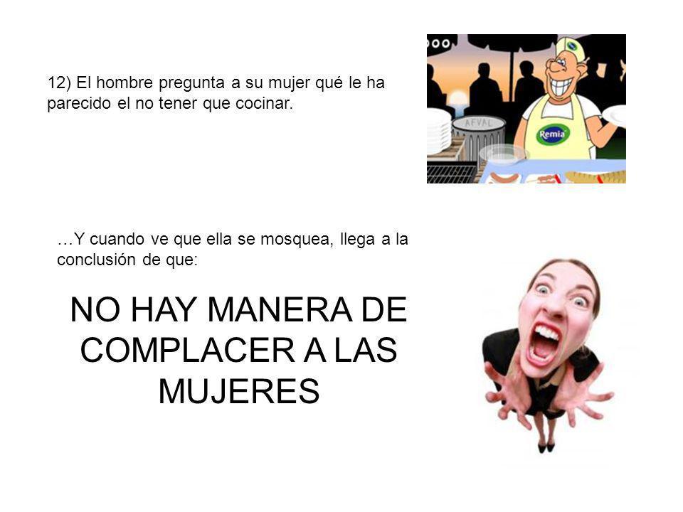 NO HAY MANERA DE COMPLACER A LAS MUJERES