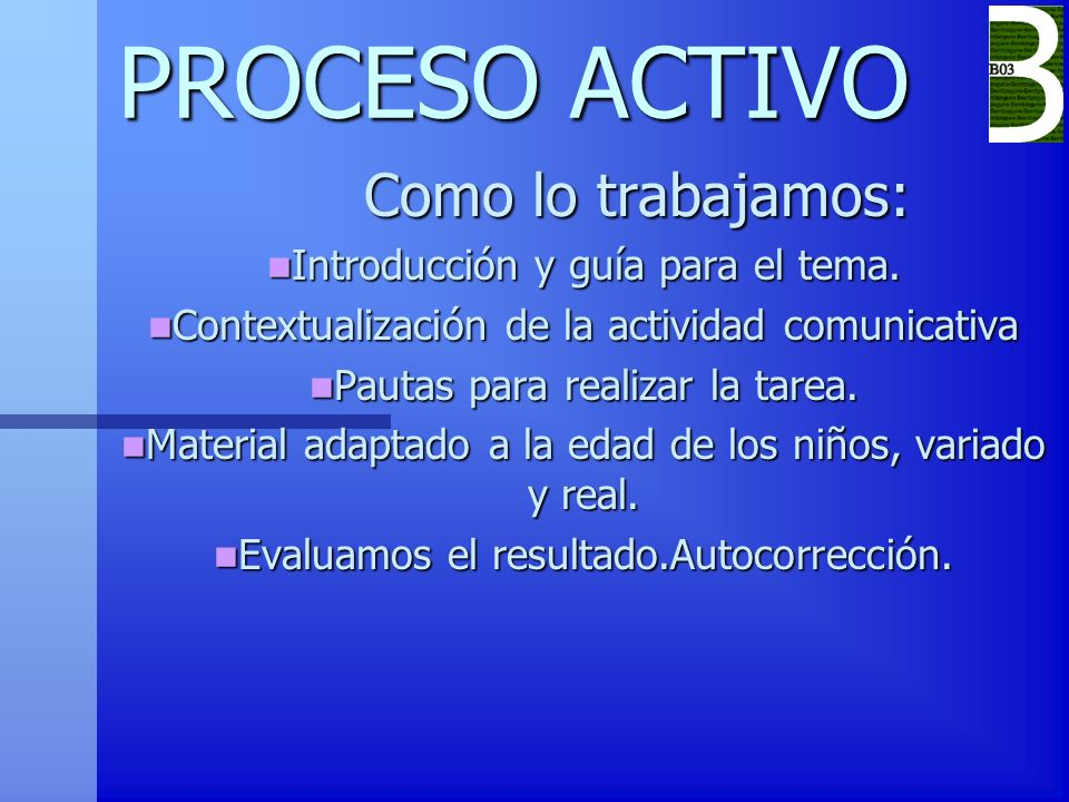 PROCESO ACTIVO Como lo trabajamos: Introducción y guía para el tema.
