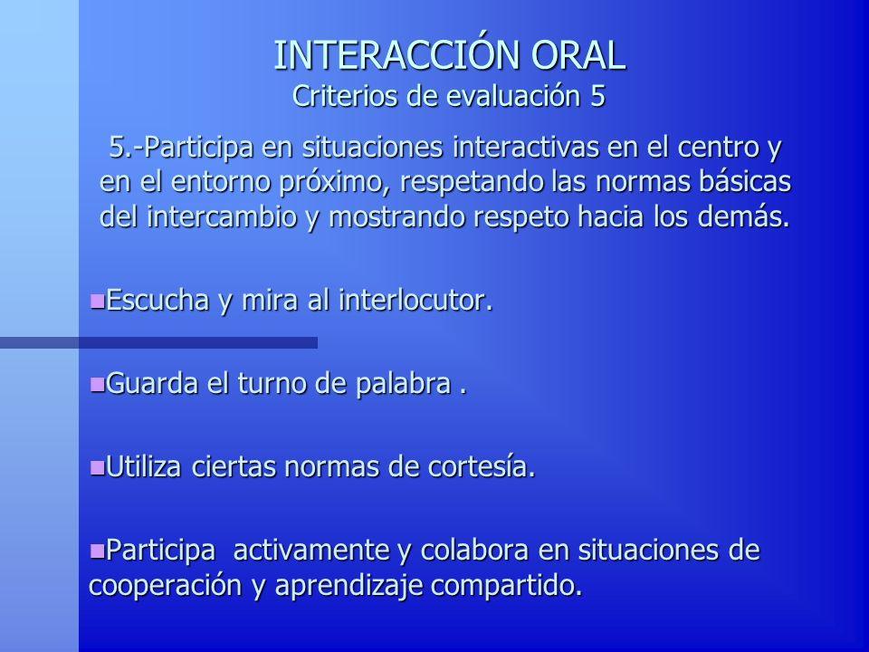 INTERACCIÓN ORAL Criterios de evaluación 5