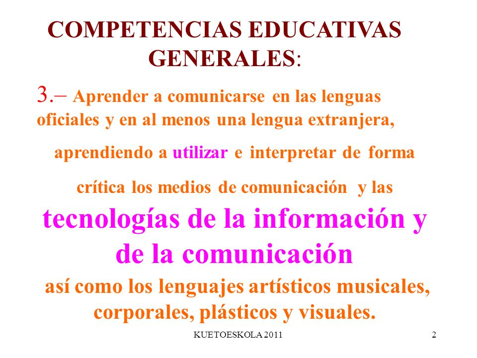 COMPETENCIAS EDUCATIVAS GENERALES: