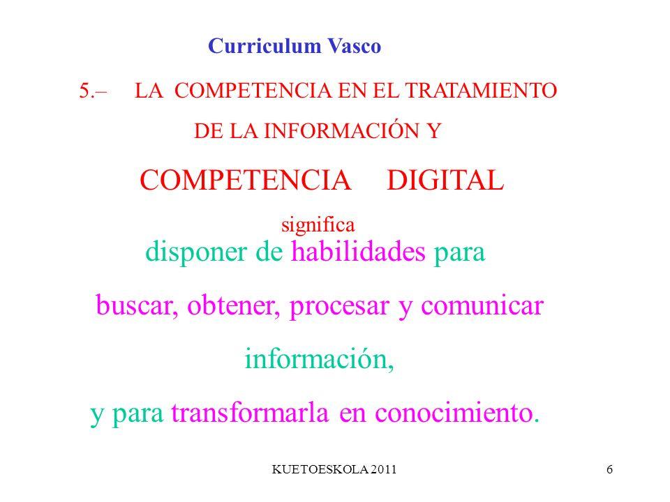 disponer de habilidades para buscar, obtener, procesar y comunicar