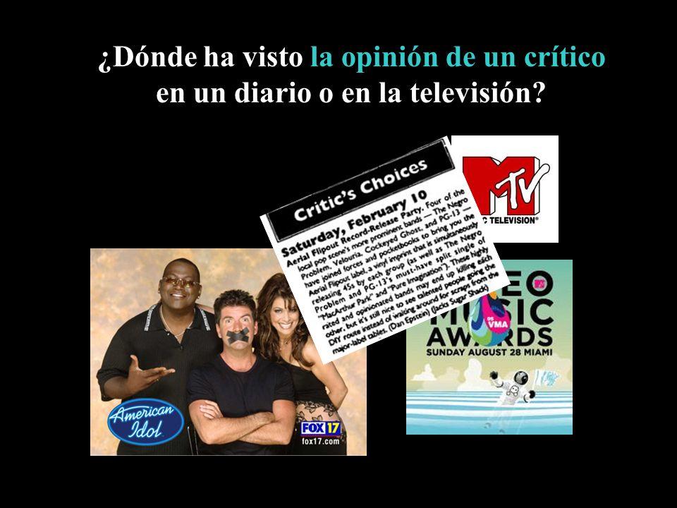 ¿Dónde ha visto la opinión de un crítico en un diario o en la televisión